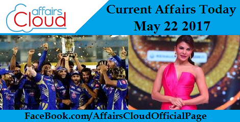 current affairs may 22 2017