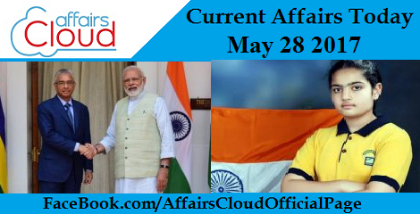 Current Affairs May 28 2017