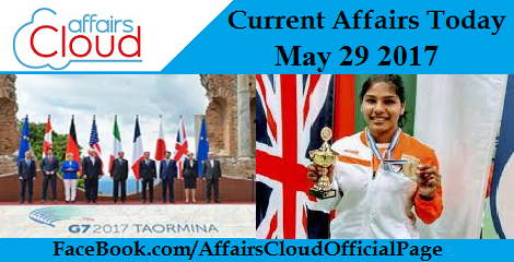 current affairs may 29 2017