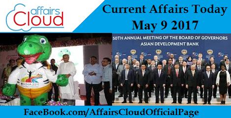 Current Affairs May 9 2017