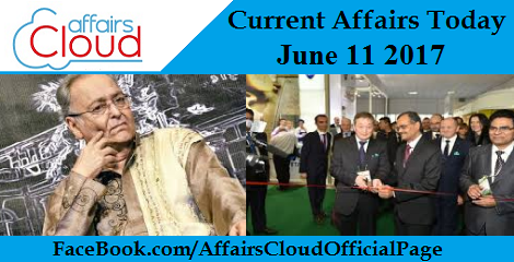 Current Affairs Today June 11 2017