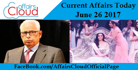 Current Affairs Today June 26 2017