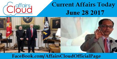 Current Affairs June 28 2017