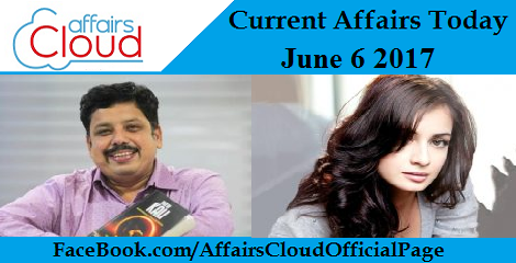 Current Affairs June 6 2017