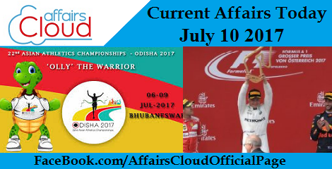 Current Affairs July 10 2017