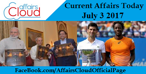 Current Affairs July 3 2017