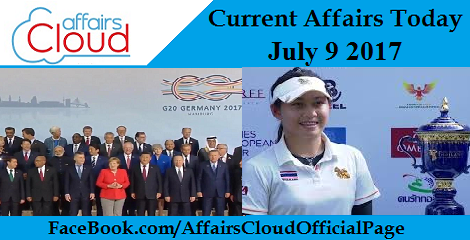 Current Affairs Today July 9 2017