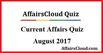 Current Affairs Quiz : August 26 2017