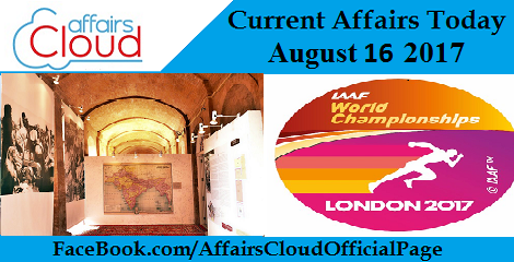 Current Affairs August 16 2017