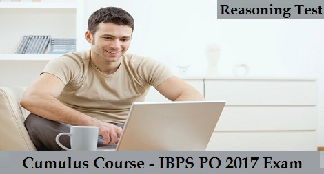 Cumulus Course - IBPS PO 2017 Exam - Reasoning Test