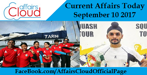 Current Affairs Today September 10 2017