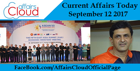 Current Affairs Today September 12 2017