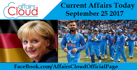 Current Affairs Today - September 25 2017