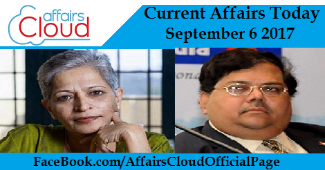 Current Affairs Today September 6 2017