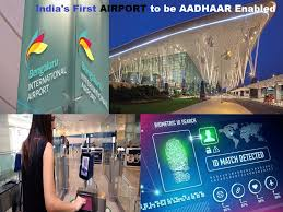 Bengaluru airport to be the first Aadhaar-enabled airport in the country by December 2018