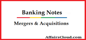 Banking Notes - Mergers and Acquisitions
