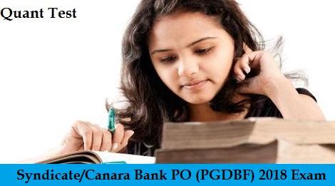 Syndicate-Canara Bank PO (PGDBF) 2018 Exam - Quants Test