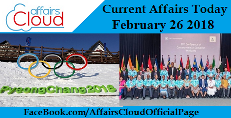 Current Affairs Today - February 26 2018