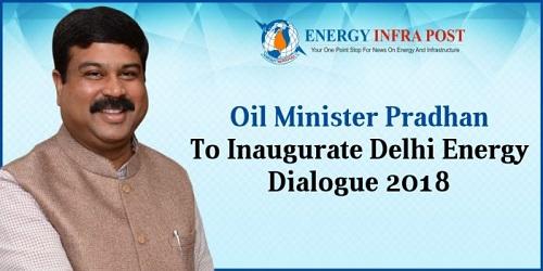 Dharmendra Pradhan inaugurates Delhi Energy Dialogue (DED) 2018