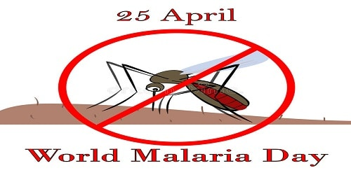 World Malaria Day, Italy Liberation Day –April 25, 2018