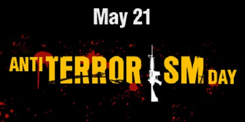 Anti Terrorism Day is observed as 21 May