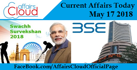 Current Affairs Today May 17 2018