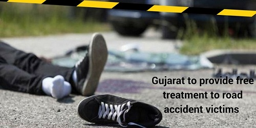 Gujarat government decided to bear medical expenses of road accident victims