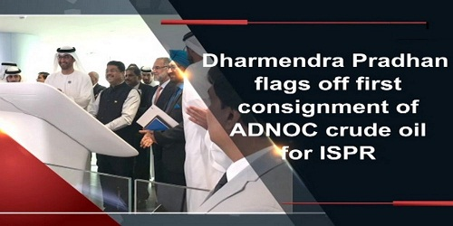 Pradhan, UAE minister flag off first consignment of ADNOC crude for India