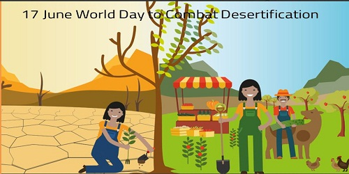 World Day to Combat Desertification and Drought –June 17