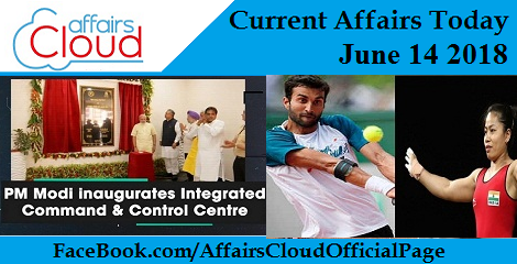 Current Affairs Today June 14 2018