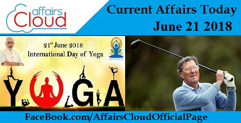 Current Affairs Today June 21 2018