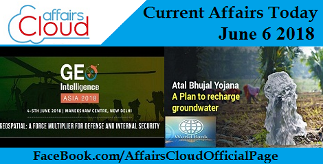 Current Affairs Today June 6 2018