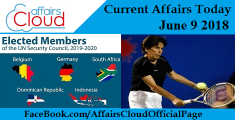 Current Affairs Today June 9 2018