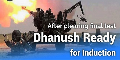 Dhanush artillery gun clears 3rdand final trials and soon to be inducted in the army
