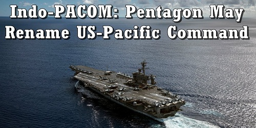 INDOPACOM: US Pacific Command gets renamed