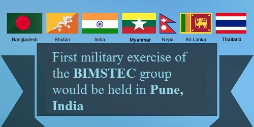 India to host the first military exercise of the 7 nation BIMSTEC group focusing on counter-terrorism in September 2018 in Pune.
