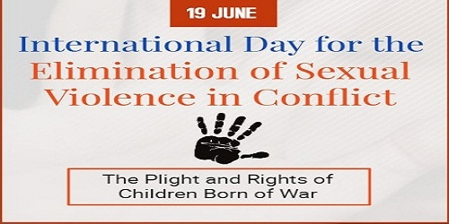 International Day for the Elimination of Sexual Violence in Conflict - 19 June