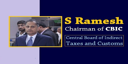 S Ramesh appointed chairman of CBIC