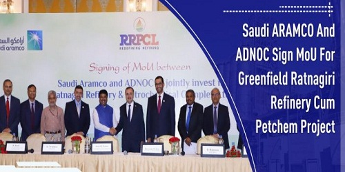 Saudi ARAMCO and ADNOC to act as overseas partners for the Ratnagiri Refinery project in Maharashtra
