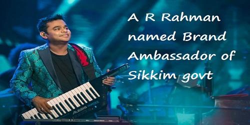 Sikkim government announces A R Rahman as its Brand Ambassador