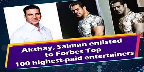 Actors Akshay Kumar, Salman Khan ranked in Forbes Top 100 highest-paid entertainers
