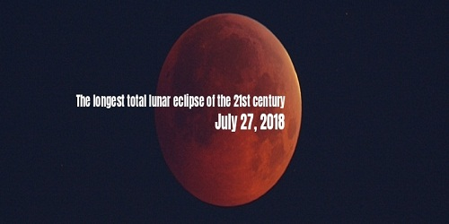 Blood Moon 2018 or Total Lunar Eclipse: the longest 2 day Lunar Eclipse of the 21st century on July 27 -28,2018