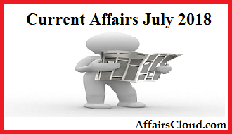 Current Affairs July 2018