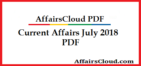 july 2018 current affairs Current Affairs July 2018 PDF Capsule july 2018 current affairs