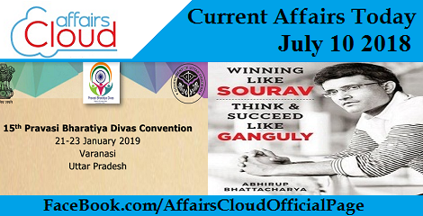 Current Affairs Today July 10 2018