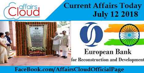 Current Affairs Today July 12 2018