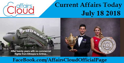 Current Affairs Today July 18 2018
