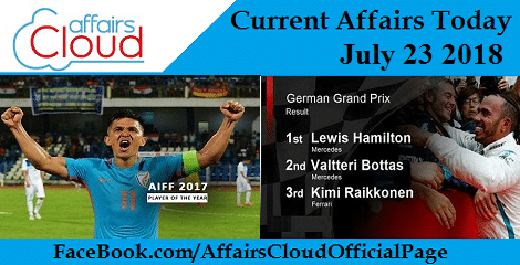 Current Affairs Today July 23 2018
