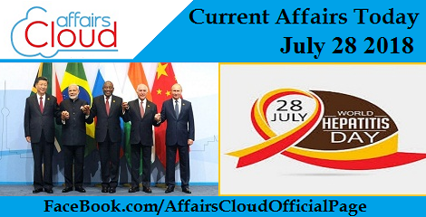 Current Affairs Today July 28 2018