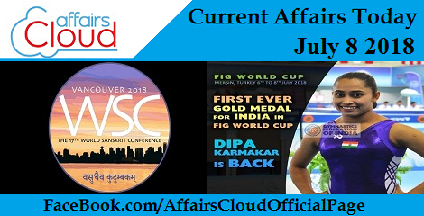 Current Affairs Today July 8 2018